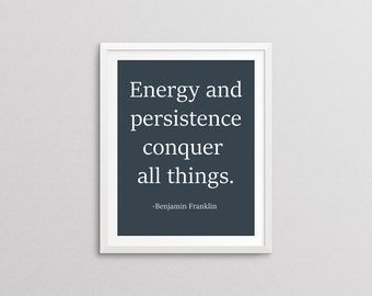 Benjamin Franklin, Energy and Persistence Quote, 8x10 - INSTANT DOWNLOAD - Digital Print - Wall Art