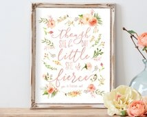 Though She Be But Little She is Fierce, Nursery Decor, Nursery Printable, Nursery Art, Floral, Rose Gold, Blush Nursery art, Coral, Peach