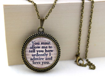 Pride and Prejudice, 'You Must Allow Me to Tell You', Mr. Darcy, Jane Austen Book Quote Necklace.