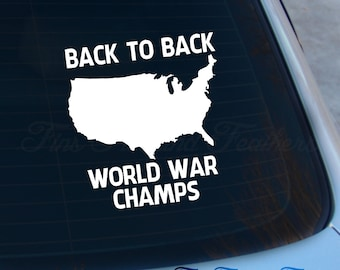 Back to Back World War Champs Decal - Merica - America - USA - Patriot - Laptop - Macbook - Car Decal