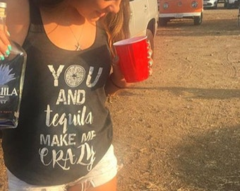 You and Tequila Make Me Crazy - Concert Outfit - Country Music Shirt - Womens Tank Top - Gift for Her - Vacation Top - Bachelorette Party