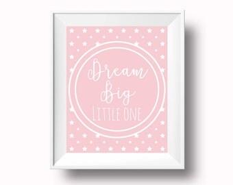 Dream big little one, pink nursery print, decor, wall art, baby girl gift, pink nursery art, instant download, baby shower gift, dream big