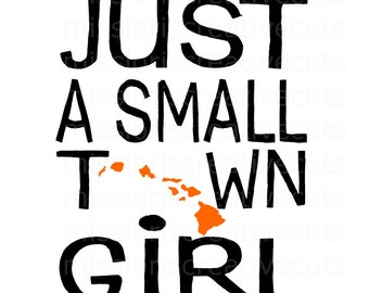 Just a small town girl Hawaii Distressed SVG Cut file  Cricut explore filescrapbook vinyl decal wood sign t shirt cricut cameo