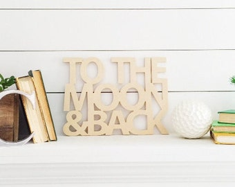 To The Moon and Back- Word Art Wood Cutout- Hand Drawn Typography Wood Sign