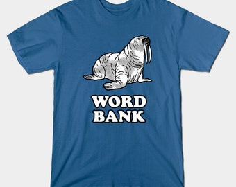 Wordbank Walrus T-Shirt - Funny Walrus Meme Word Bank Reddit Top