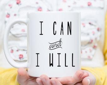 New job gift, graduation gift, surgery gift, I can and I will, motivational mug, inspirational mug, motivational gift, inspirational gift,