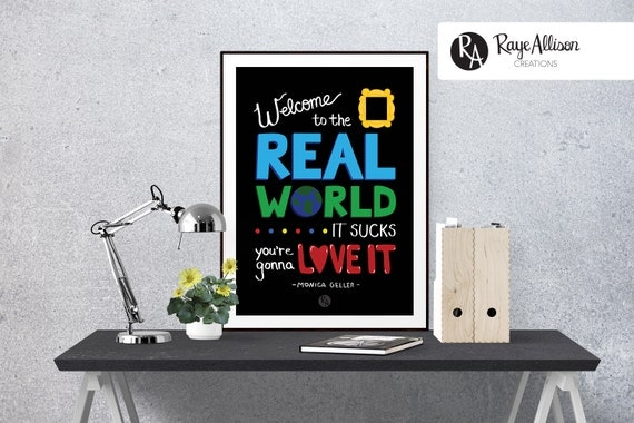 Welcome To The Real World Quotes: Friends Welcome To The Real World Quote By