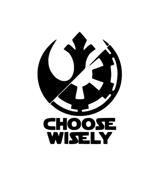 Star Wars Decal Choose Wisely Yeti Decal Rambler Decal