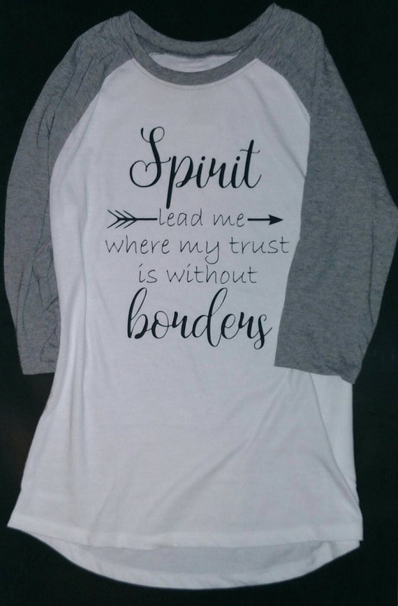 Spirit Lead Me Where My Trust Is Without Borders By