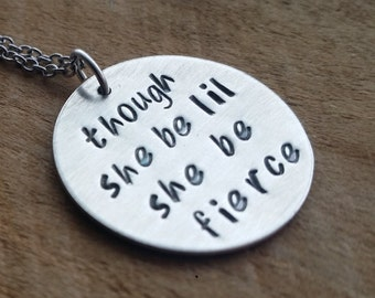 Though she be little, she be fierce, sterling silver, strength necklace, fierce, inspirational,