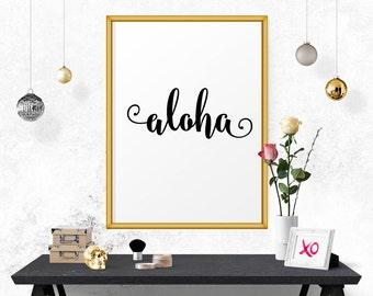 Typography Art, Aloha, Printable Quote, Motivational Art, Inspirational Wall Prints, Poster Printable, Typography, Home Decor