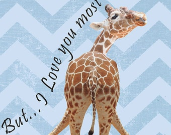 Giraffe But Love You Most Graphic Print