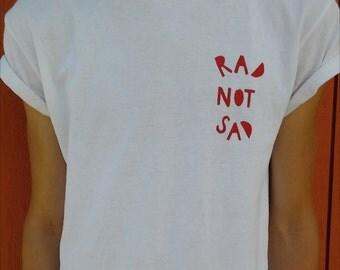 RAD NOT SAD shirt