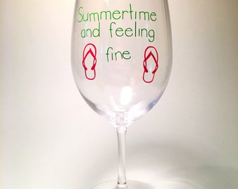 Unbreakable Wine Glass- BPA free -Summertime and Feeling Fine!