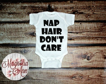 Nap Hair Don't Care Baby, Newborn, Infant, Black or White Body Suit Infant Lap Shoulder Creeper Sizes NB-24 Months