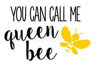 You can call me queen bee SVG DXF instant download design for cricut or silhouette