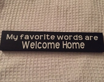 My Favorite Wirds are Welcome Home - wooden sign