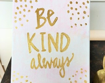 Be Kind - Canvas