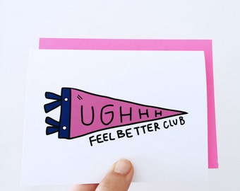 Feel Better Club card // get well soon card, encouragement card