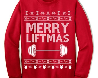 Merry Liftmas Ugly Christmas Sweater Sweatshirt. Funny Fitness Workout Christmas Sweater Sweatshirt.