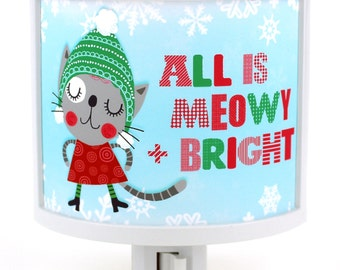 All is Meowy and Bright Cat kitty funny Christmas Holiday WiNTER Night Light Cute Nursery Bathroom hallway Bedroom nightlight Nite Lite