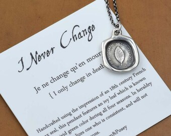 Never Change - Laurel Leaf wax seal jewelry necklace - I change Only in Death Wax Seal leaf necklace - 131