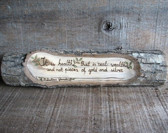 Gandhi Quote - Health vs Wealth - Rustic Organic Natural Bradford Pear Branch Small Wooden Sign by Tanja Sova