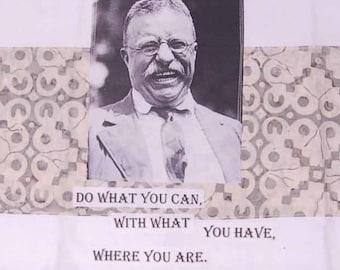 Teddy Roosevelt inspirational quote tea towel