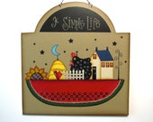 A Simple Life Sign, Handpainted Wood Arched Sign, Primitive Home Decor, Hand Painted Prim Wall Art, Watermelon, Chicken, Sunflower, Tole