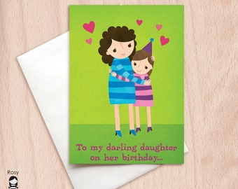 Happy Birthday Daughter - Mom to Daughter - Birthday Greeting Card for Daughter