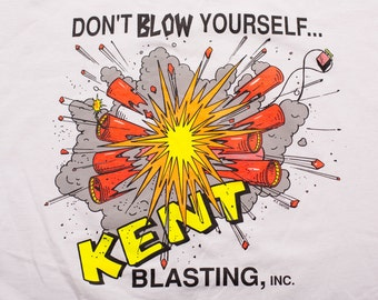 Kent Blasting T-Shirt, Dynamite Explosion, Don't Blow Yourself, Vintage 90s