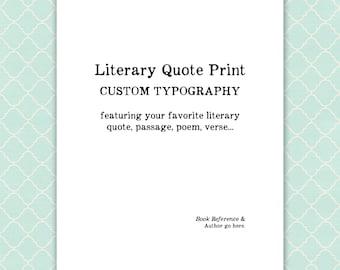Literature Quotes Custom Print, Typography, literary gift
