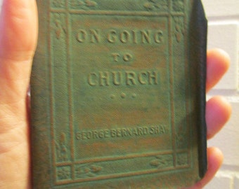 george bernard shaw an essay on going to church by george bernard shaw miniature book little leather library