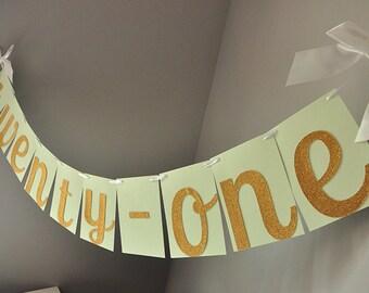 21st Birthday Decorarations.  Handcrafted in 2-5 Business Days.  Glitter Gold Twenty One Banner. Twenty-One.