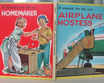 """Two 1960s Books in 1 - So FUN! """"I Want to Be an Airline Hostess"""" 1960 AND """"I Want to Be a Homemaker"""" 1962, By Carla Greene, Frances Eckart"""