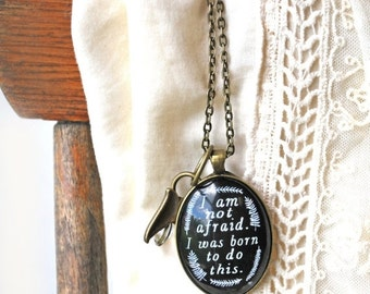SUMMER SALE Inspirational Necklace - I Am Not Afraid I Was Born To Do This - Quote Necklace -  Word Pendant - Motivational Necklace -