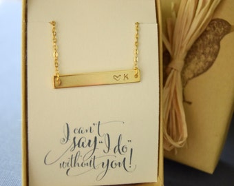 Personalized Gold Bar Necklace, Bridesmaid Gift, I Couldn't Say I do without you, Initial Necklace, Sentiment Card