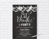 birthday invitation, Eat Drink and Be Thirty, Forty, fifty, sixty any age, 30th 40th 50th 60th surprise fabulous birthday - card 615