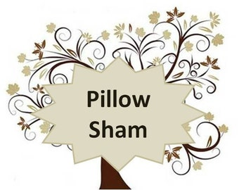 Add a Coordinating Standard Pillow Sham to any bedding purchase