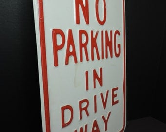 No Parking In Driveway Steel Sign Vintage Sign Outdoor Signage Red and White Metal Sign Old Sign