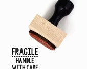 SALE Rubber Stamp Fragile Handle with Care - For the Maker DIY Packaging Stamp