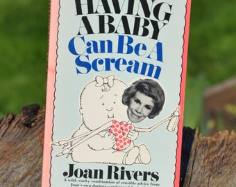 Having a Baby Can be a Scream by Joan Rivers published Avon 1975, comedy, quips
