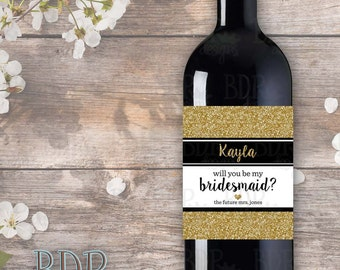 Will you be my Bridesmaid/Maid or Matron of Honor WINE LABEL | Bride to Be Personalized Gift | Wedding Wine Label | Gold Glitter