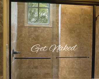 Shower Door Decal   Get Naked Decal   Shower Decal   Get Naked Sign   Etched Part 46