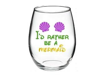 Mermaid - mermaid wine - mermaid wine glass -  I'd rather be a Mermaid  21 oz stemless wine glass - Lots of colors!