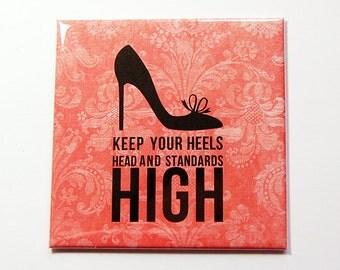 High Standards Magnet, Magnet, Kitchen Magnet, Magnet, Fridge magnet, Inspirational Saying, Peach, Heels Head and Standards High (5345)