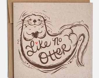 Otter Valentines Card, Anniversary Card, Love Card, Pun Card, Valentines Day Card