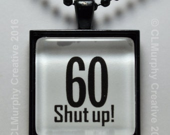 60th Birthday, Turning 60, Happy 60th, 60th Pendant, 60th Necklace, Jewelry C L Murphy Creative