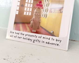 "Doll Holiday Magnet ""Presents"" Funny China Dolly Humor Miniature Gifts"