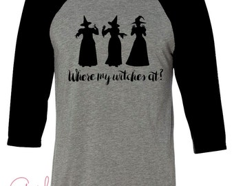 Where My Witches At, Funny Halloween Shirt